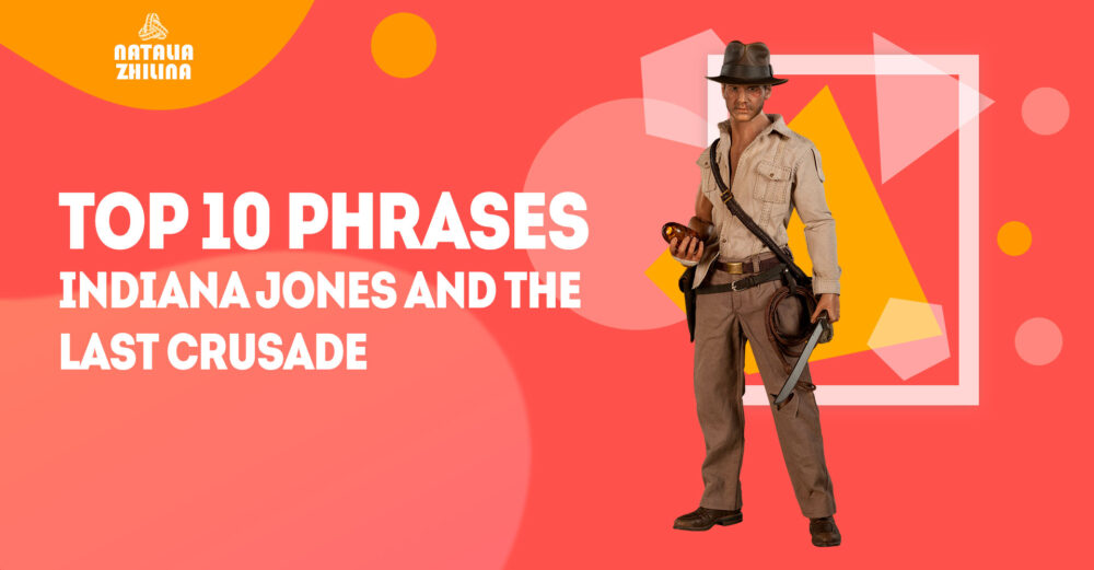 Top 10 phrases. Indiana Jones and the Last Crusade