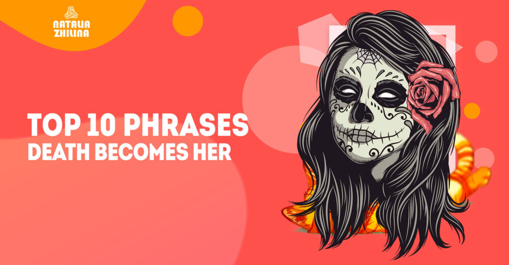 Top 10 phrases. Death Becomes Her